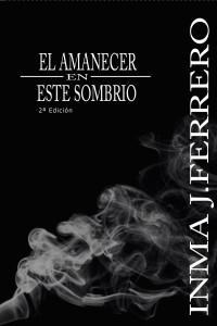 El amanecer en este sombrío (2ª Edición)